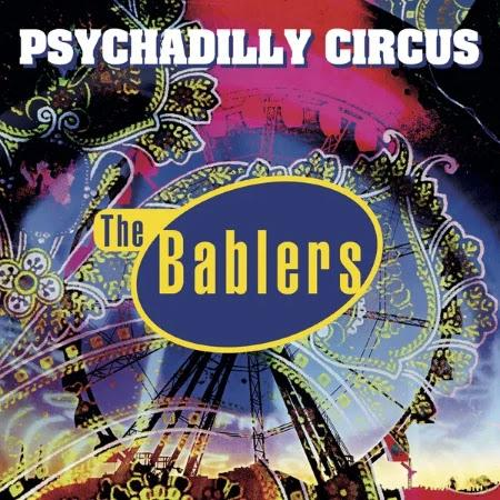 The Bablers:  Psychadilly Circus