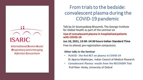 From trials to the bedside: convalescent plasma during the COVID-19 pandemic [Seminar]