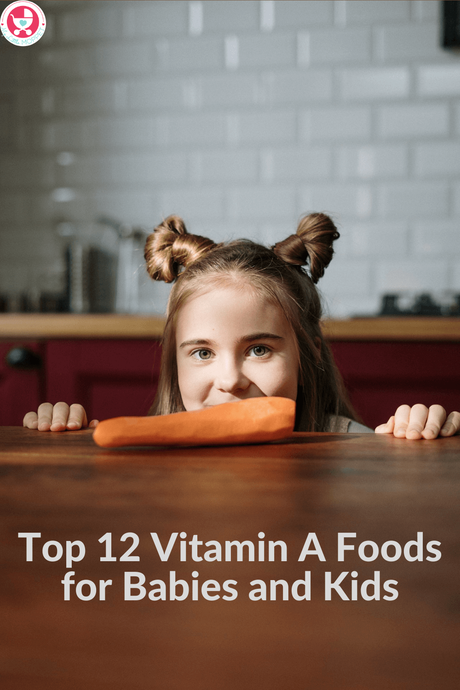 Top 12 Vitamin A Foods for Babies and Kids