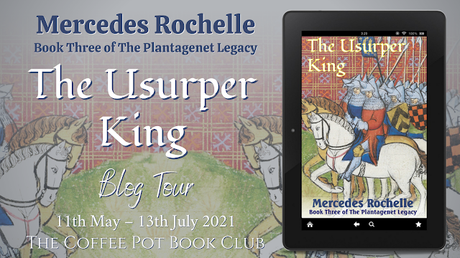 [Blog Tour] 'The Usurper King'  (The Plantagenet Legacy, Book 3)  By Mercedes Rochelle #HistoricalFiction