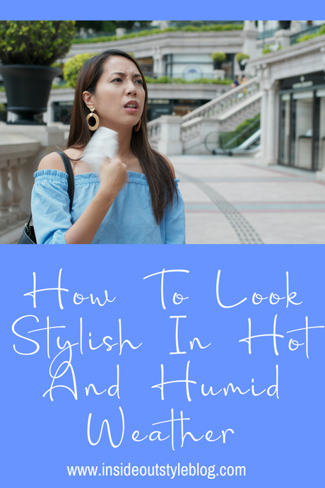 How To Look Stylish In Hot And Humid Weather