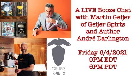 A LIVE Booze Chat with Martin Geijer of Geijer Spirits and Author André Darlington