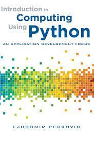 Wesley j chun, core python applications programming, 3rd edition, pearson education india, 2015. Download Introduction To Computing Using Python Free Pdf By Ljubomir Perkovic Oiipdf Com