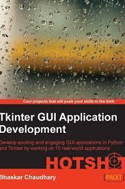 Python is a popular choice for beginners, yet still. Download Tkinter Gui Application Development Hotshot Free Pdf By Bhaskar Chaudhary Oiipdf Com