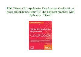 It's easy to learn and fun, and its syntax (the rules) is clear and concise. Online Pdf Format Tkinter Gui Application Development Cookbook A Pra