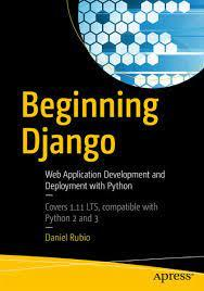 It begins with a solid introduction of python from scratch, covering loops, control structures, sequences, functions, classes, and exception handling. Beginning Django Ebook Pdf Von Daniel Rubio Portofrei Bei Bucher De