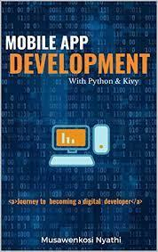 Python is one of the most widely used dynamic programming languages, supported by a rich set of libraries and frameworks that enable rapid development. Mobile App Development With Python Kivy Journey To Digital Developemnt English Edition Ebook Nyathi Musawenkosi Amazon De Kindle Store