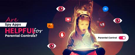 Are Spy Apps Helpful For Parental Controls?