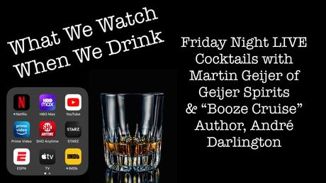 """Friday Night LIVE! Cocktails with Martin Geijer of Geijer Spirits and """"Booze Cruise"""" Author, André Darlington"""