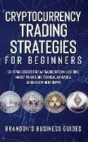 Similarly, traders and investors in the crypto market can do the same things. Cryptocurrency Trading Strategies For Beginners Smith Brandon Dussmann Das Kulturkaufhaus