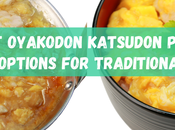 Best Oyakodon Katsudon Your Options Traditional Cooking