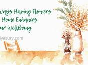 Important Ways Having Flowers Home Enhances Your Wellbeing