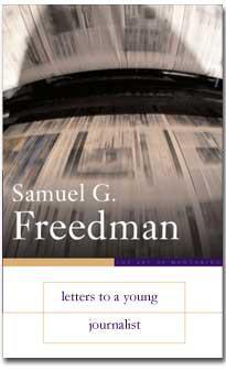 Notes on Freedman's Letters to a Young Journalist