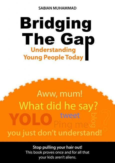 Bridging The Gap Understanding Young People Today 724x1024 Can A Young Person Teach Parents Something About...Parenting?