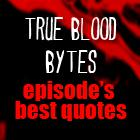 Blood Bytes: Best True Blood Quotes Episode 5.12 – 'Save Yourself""