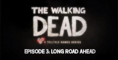 S&S; Review: The Walking Dead Game: Episode 3: Long Road Ahead