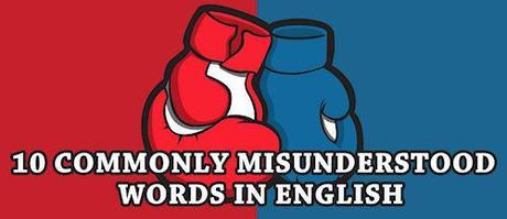 10 Commonly Misunderstood English Words