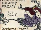 Stay Tuned Midsummer Night's Dream. Frolicksome Perfume Event Several Acts Beginning Tomorrow!