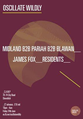 Friday: Oscillate Wildy w/ Midland, Pariah & Blawan