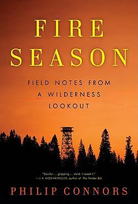 Exclusive Interview with Philip Connors, Author of Fire Season: Field Notes from a Wilderness Lookout