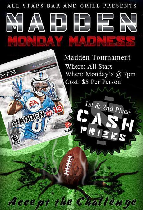 Madden 13 PS3 Tournament every Monday at Allstars