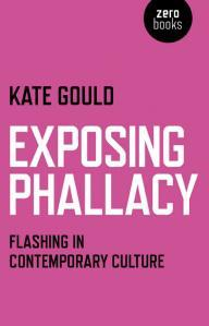 Kate Gould Exposes the Phallacies Surrounding Flashing: Review
