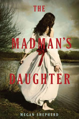 Waiting on Wednesday [55] - The Madman's Daughter by Megan Shepherd