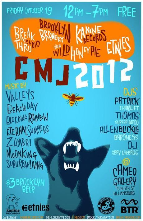 CMJ2012POSTER4 PRINT 662x1024 THE WILD HONEY PIE, KANINE, ETNIES, BROOKLYN BREWERY, AND BREAKTHRU RADIO CMJ DAY PARTY 2012