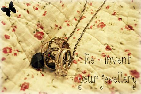*Re-invent your Jewellery*
