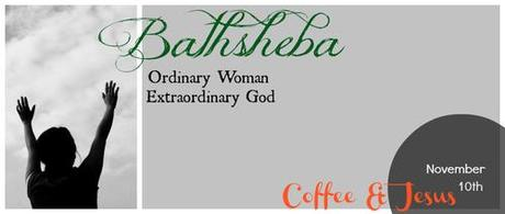 Coffee and Jesus | Bathsheba