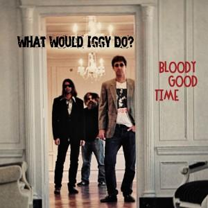 artworks 000033036610 ckdt45 original 300x300 What Would Iggy Do?   Bloody Good Time EP