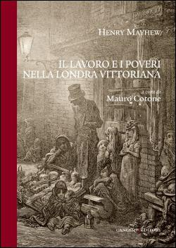 LONDON LABOUR AND THE LONDON POOR. HENRY MAYHEW'S LONDON AND ITS FIRST ITALIAN TRANSLATION
