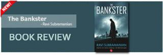 The Book Review : The Bankster - Ravi Subramanian
