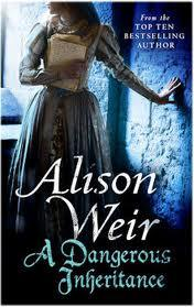Review:  A Dangerous Inheritance  by Alison Weir