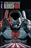 BLOODSHOT VOL. 1: SETTING THE WORLD ON FIRE TPB