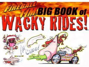 Fireball Tim Big Book of Wacky Rides!