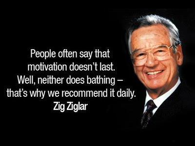 Thank you, Zig Ziglar!  RIP