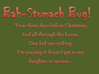 Sick Kids Before Christmas: Bah-Stomach-bug!
