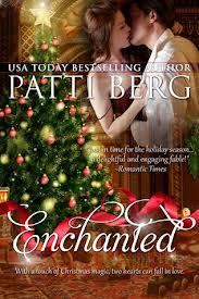 "Cozy Christmas Read, Review of Patti Berg's ""Enchanted"""