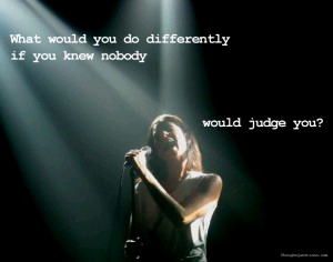 If Nobody Would Judge Me...