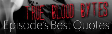 Blood Bytes: Best Quotes Eps. 4.02  – 'If You Love Me, Why Am I Dyin'?'