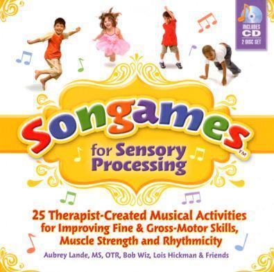 Book Review: Songgames for Sensory Processing by Aubrey Lande. MS, OTR, Bob Wiz, Lois Hickman
