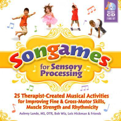 Book Review: Songgames for Sensory Processing by Aubrey Lande. MS, OTR, Bob Wiz, Lois Hickman