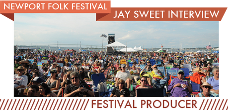 jay JAY SWEET TALKS NEWPORT FOLK FESTIVAL, DYLAN, PS 22 [INTERVIEW]