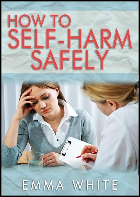 HOW TO SELF HARM 1 731x1024 How To Self Harm Safely   My New Book