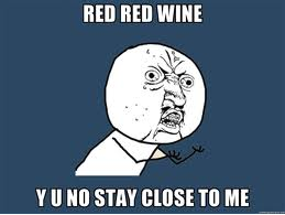 FFS!? Friday   :   Red red wine