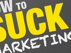 Totally Suck Marketing [Slide Show]