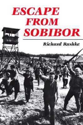 Escape from Sobibor Book Review: Escape from Sobibor   Richard Rashke