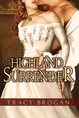 HIGHLAND SURRENDER BLOG TOUR - AUTHOR GUEST POST BY TRACY BROGAN: WHY HISTORICAL?