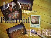 D.I.Y. Magnetic Polaroid Frame